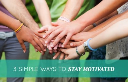 How to Stay Motivated [3 Simple Ideas]