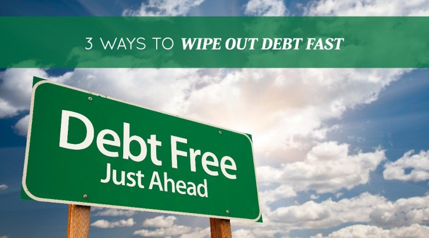 3 (Unexpected) Ways to Wipe Out Your Debt FAST