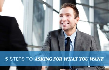 5 Steps to Asking For What You Want