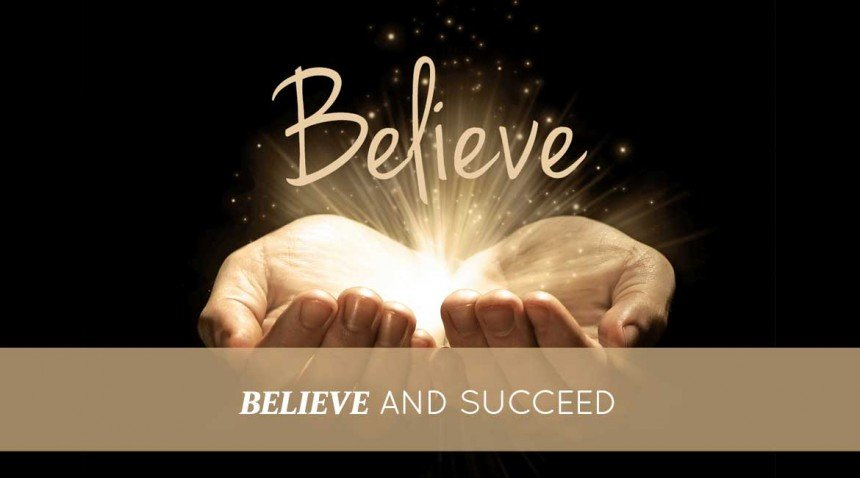 Believe and Succeed
