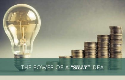 """The Power of a """"Silly"""" Idea"""