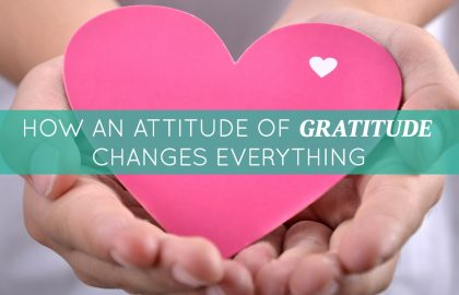 How an Attitude of Gratitude Changes Everything