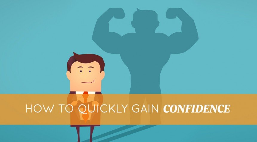 How to Quickly Gain Confidence