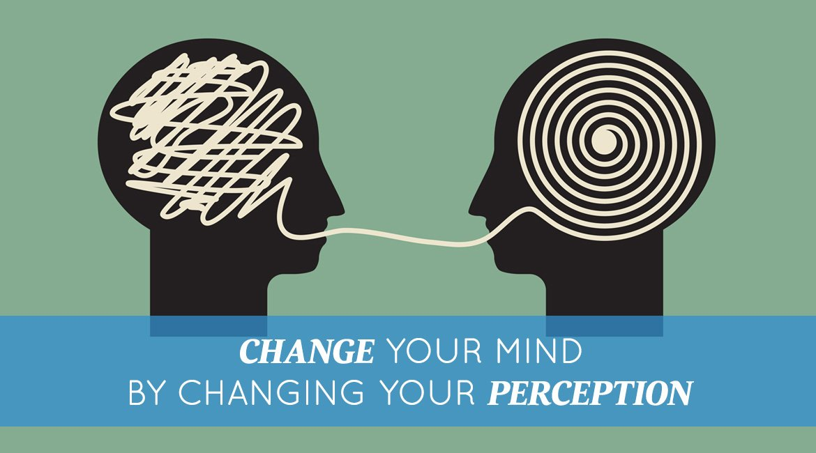 Change Your Mind By Changing Your Perception Proctor