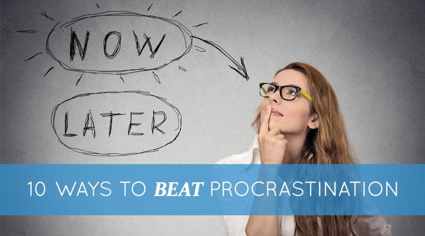 10 Ways to Beat Procrastination