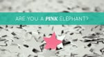 Are You A Pink Elephant?