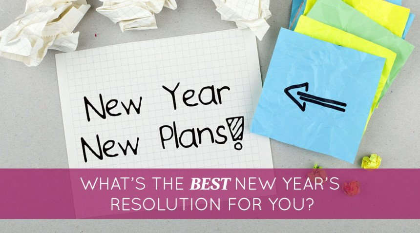 What's the Best New Year's Resolution for you?