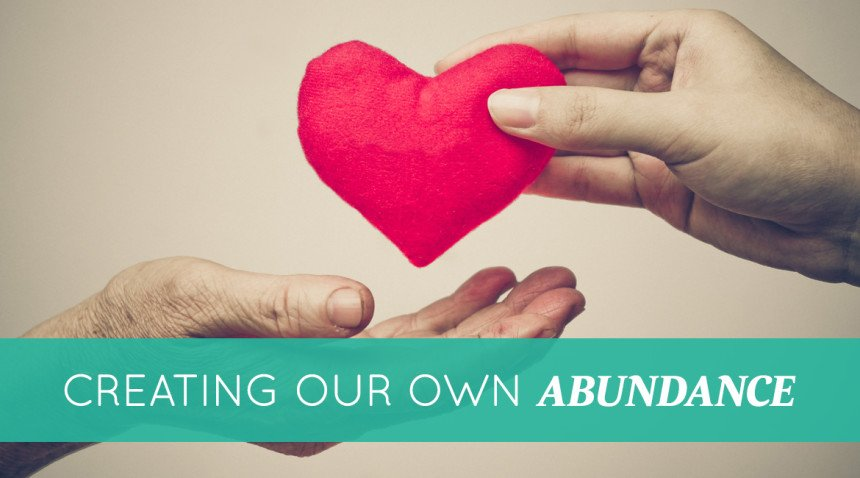Creating Our Own Abundance
