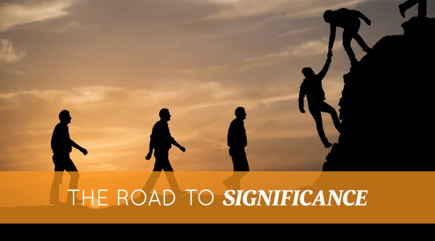 The Road to Significance