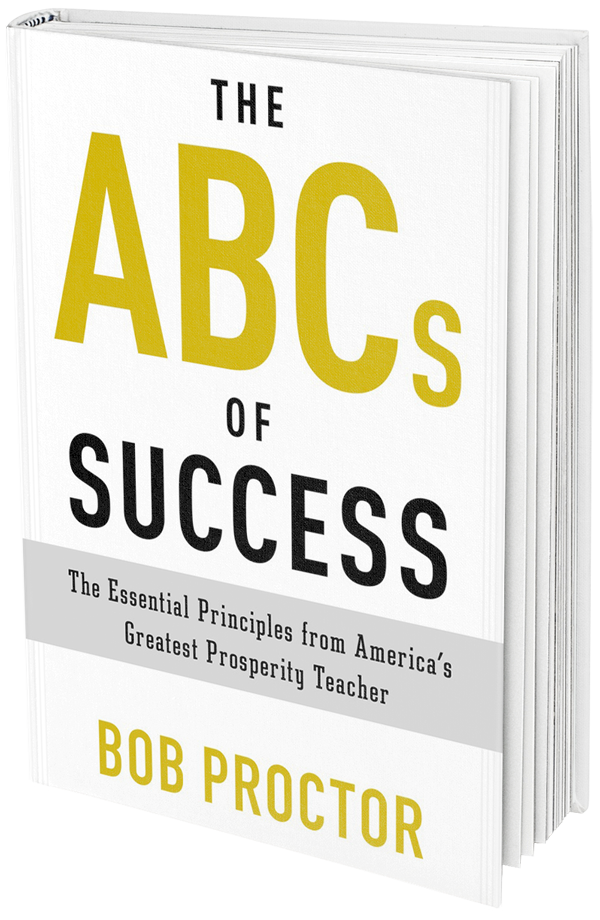 The ABCs of Success: The Essential Principles from Americas Greatest Prosperity Teacher