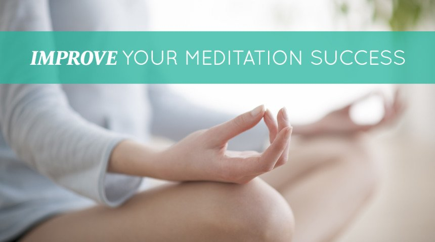 Improve Your Meditation Success
