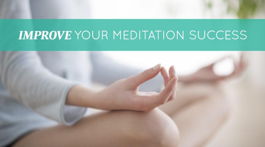 Improve Your Meditation Success