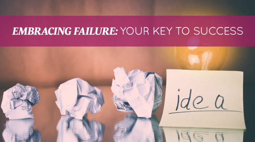 Embracing Failure: Your Key to Success
