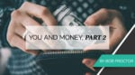 You and Money, Part 2