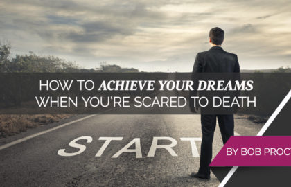 How to Achieve Your Dreams When You're Scared to Death