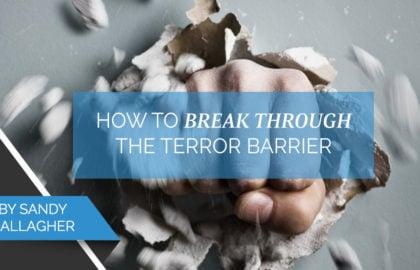 How to Break Through the Terror Barrier