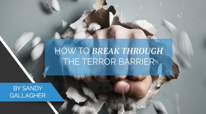 How to Break Through the Terror Barrier