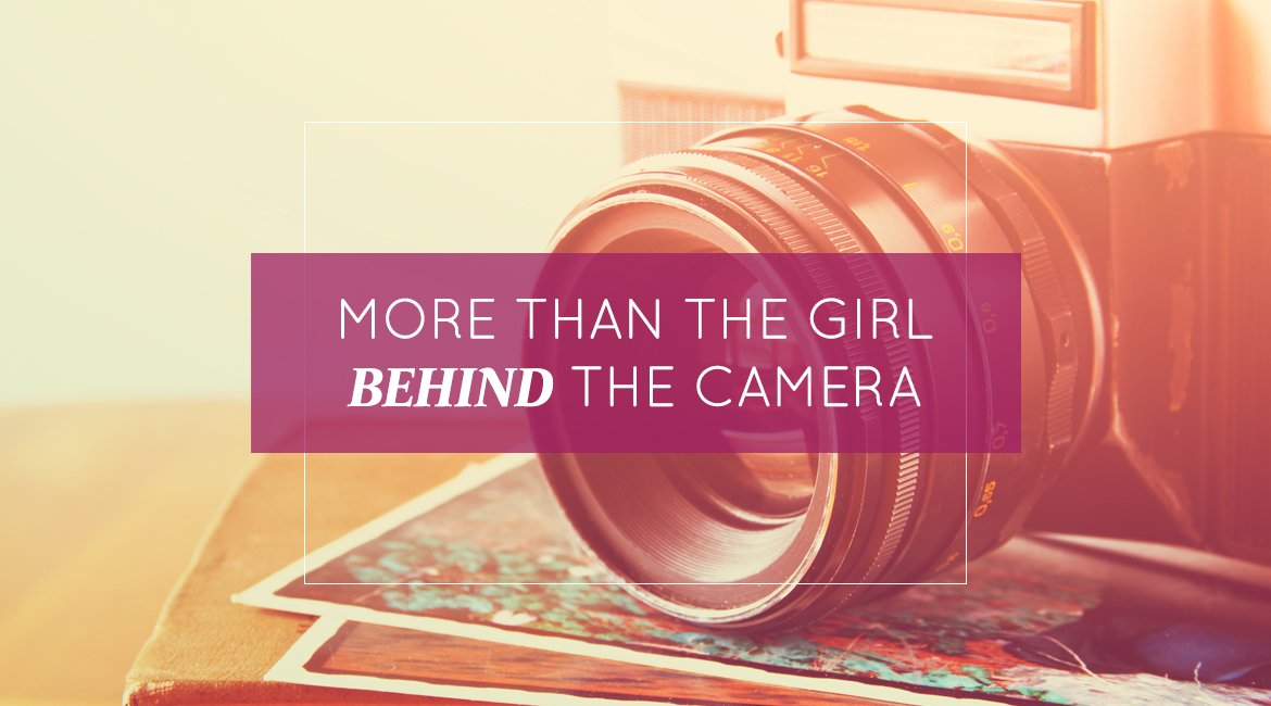 More Than The Girl Behind The Camera - Proctor Gallagher ...