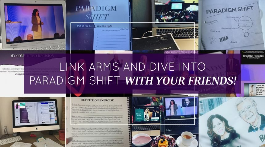 Link Arms and Dive into Paradigm Shift with Your Friends!