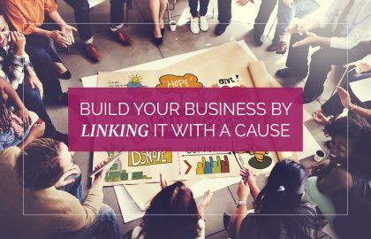 Build Your Business by Linking It with a Cause