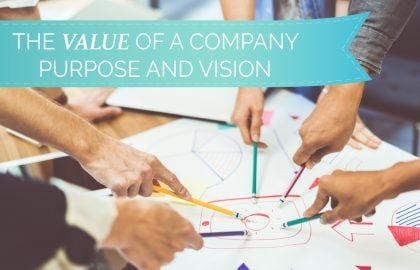 The Value of a Company Purpose and Vision
