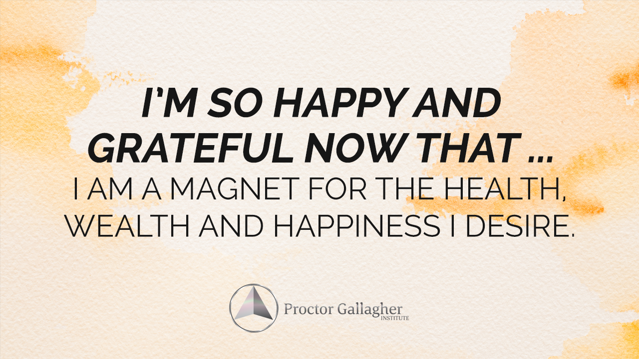 June 2017 Affirmation Of The Month Proctor Gallagher Institute