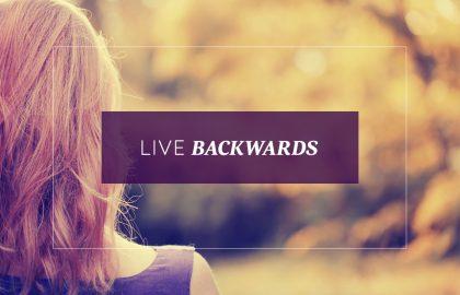 Live Backwards