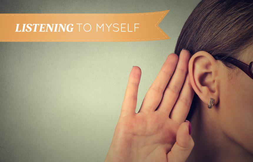 Listening to Myself