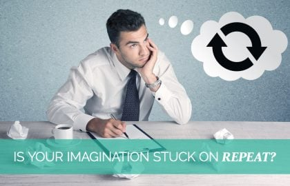 """Is your imagination stuck on """"repeat""""?"""