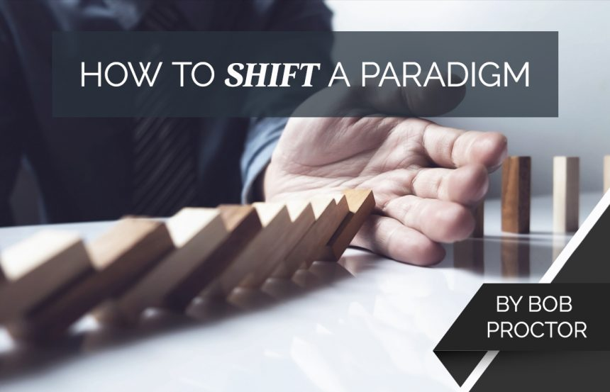 How to Shift a Paradigm