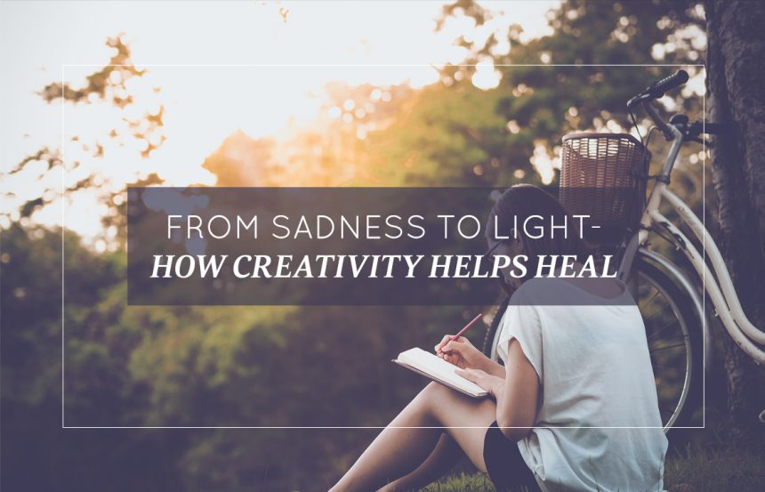 From Sadness to Light – How creativity helps heal