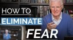The Key to Freedom from Fear