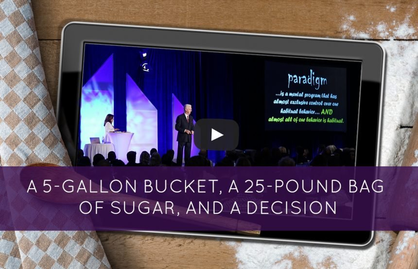A 5-gallon bucket, A 25-pound bag of sugar, And a Decision