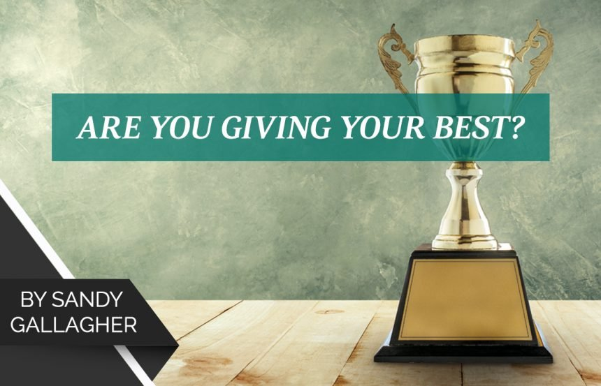 Are You Giving Your Best?