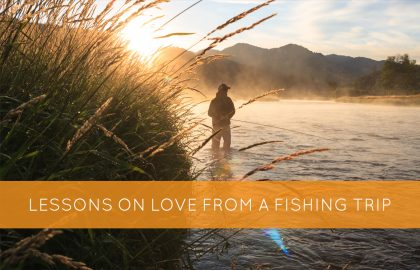 Lessons on Love from a Fishing Trip