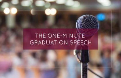 The One-Minute Graduation Speech