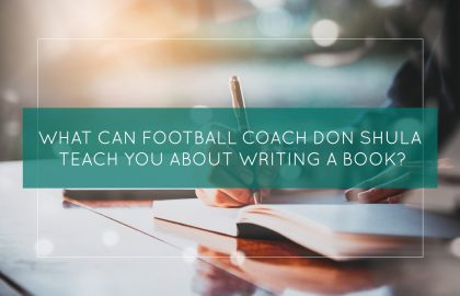 What Can Football Coach Don Shula Teach You About Writing A Book?