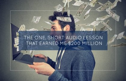 The One, Short Audio Lesson That Earned Me $200 Million