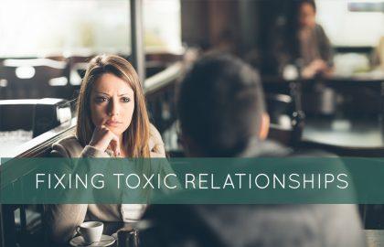 Fixing Toxic Relationships