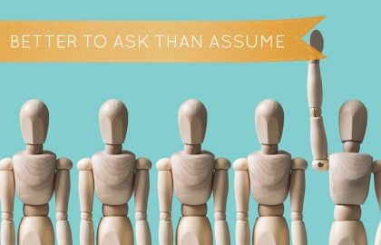 Better to Ask than Assume
