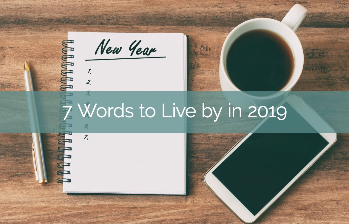 7 Words to Live by in 2019