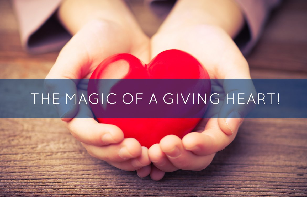 The Magic of a Giving Heart!