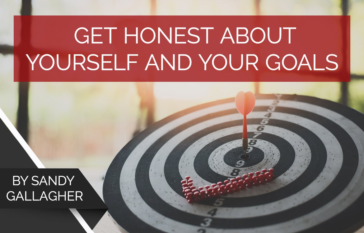 Get Honest About Yourself and Your Goals