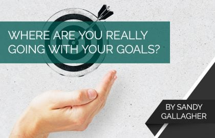 Where Are You Really Going With Your Goals?