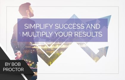 Simplify Success and Multiply Your Results