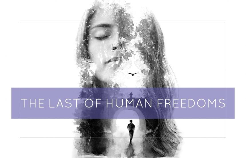 The Last of Human Freedoms