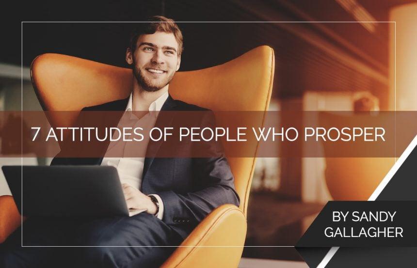 7 Attitudes of People Who Prosper