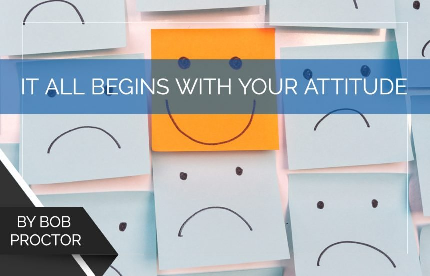 It All Begins With Your Attitude