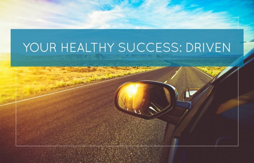 Your Healthy Success: Driven