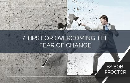 7 Tips for Overcoming the Fear of Change